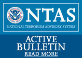 DHS National Terrorism Advisory System: There is an active bulletin